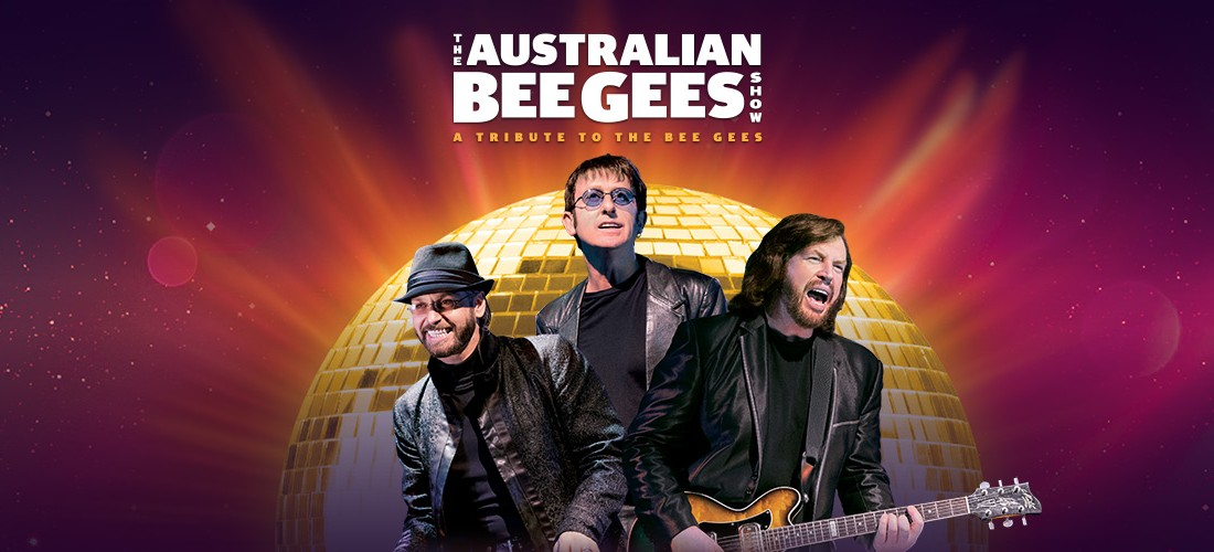 The Australian Bee Gees Show – A Tribute to the Bee Gees