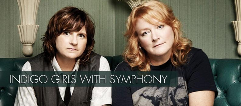 Indigo Girls with Symphony