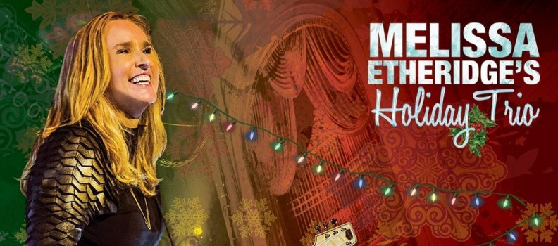 Melissa Etheridge's Holiday Trio